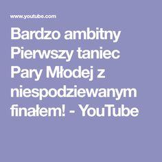 Bardzo ambitny Pierwszy taniec Pary Młodej z niespodziewanym finałem! - YouTube