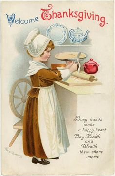 "Free Vintage Thanksgiving Clip Art, ""Welcome Thanksgiving - Busy hands make a happy heart, May Health and Wealth their share impart."" from Jacot Jacot - The Graphics Fairy Thanksgiving Blessings, Thanksgiving Greetings, Vintage Thanksgiving, Vintage Holiday, Thanksgiving Graphics, Thanksgiving Pictures, Thanksgiving Quotes, Family Thanksgiving, Vintage Fall"