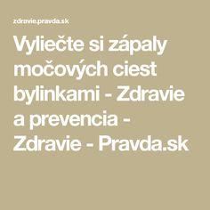 Vyliečte si zápaly močových ciest bylinkami - Zdravie a prevencia - Zdravie - Pravda.sk