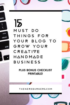 15 must-do things for your blog to grow your creative handmade business: The post discusses the 15 MUST DO things to become a pro-blogger and turn your blog into a sales machine for your creative handmade business. Click through to discover what the 15 things are and learn why you need a blog if you're a creative handmade business owner to help you grow your business or save the pin to read later!