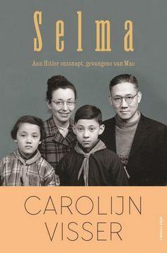 Selma : aan Hitler ontsnapt, gevangene van Mao - Carolijn Visser, boek van de maand in DWDD van september 2016