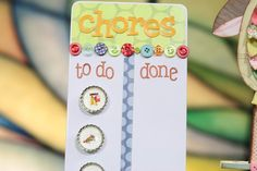 Chore Chart...cute.  Maybe clothes pins instead of magnetic.
