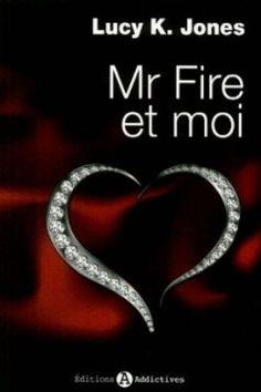 Découvrez Mr Fire et moi, Tome 1, de Lucy K. Jones sur Booknode, la communauté du livre