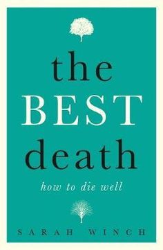 Download Ebook The Best Death: How to Die Well EPUB PDF PRC