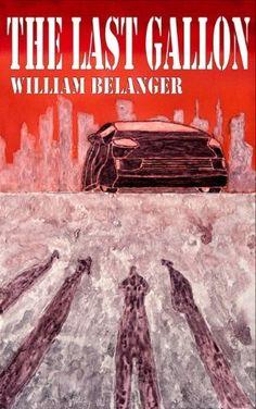 The Last Gallon by William Belanger, http://www.amazon.com/dp/B00CHRLZR6/ref=cm_sw_r_pi_dp_ORqmsb14W5C3X