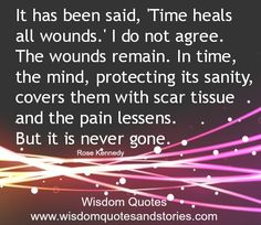 .they say time is a great healer