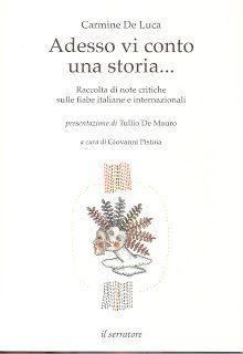 Giovanni Pistoia: Carmine De Luca, Adesso vi conto una storia… Racco...