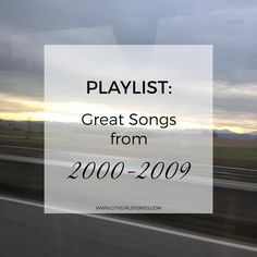 00's Playlist - Bring Back The Memories!  I've created a playlist with some of my favourite songs from 2000-2009. Music I was listening to back then and still love today.