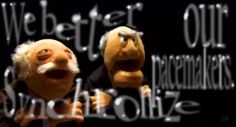 Statler and Waldorf are a pair of Muppet characters. They are two disagreeable old men who first appeared in the television series The Muppet Show and heckled the rest of the cast from their balcony seats.