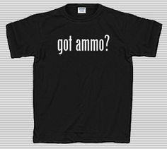 $19.95 Got Ammo T Shirt