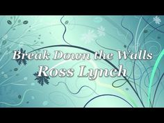 Lyrics to Break Down the Walls by Ross Lynch (Austin Moon) from Disney's Austin and Ally. Song belongs to Disney Austin Moon, Disney Channel Shows, Austin And Ally, Double Take, Ross Lynch, Song Lyrics, Famous People, Music Videos, The Past