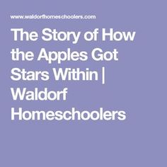 The Story of How the Apples Got Stars Within | Waldorf Homeschoolers