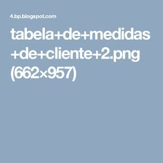 Measurement Chart, Tables, Tricot, Tips, Brand New Day, Tejidos, Modeling, Dress Patterns, Dressmaking