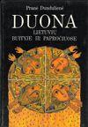 Dundulienė, Pranė. Duona lietuvių buityje ir papročiuose. - Kaunas, 1989. - 126 p.