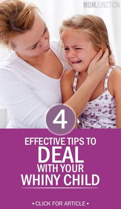 4 Effective Tips To Deal With Your Whiny Child