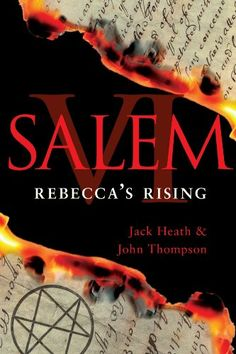 Salem VI: Rebecca's Rising | Jack Heath & John Thompson #Fantasy #ChristianFiction