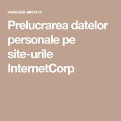 Prelucrarea datelor personale pe site-urile InternetCorp Wall Street, Website