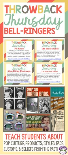 Engage your students every Thursday by starting your class with these 40 Throwback Thursday bell-ringers! Each slide presents and explains a pop culture element, product, style, belief, custom, or fad from the past. Also included on each slide is a link to a video that relates to the topic.