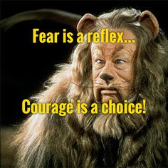 Fear is a reflex... Courage is a choice! #workfromhome