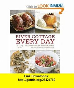River Cottage Every Day (9781607740988) Hugh Fearnley-Whittingstall , ISBN-10: 1607740982  , ISBN-13: 978-1607740988 ,  , tutorials , pdf , ebook , torrent , downloads , rapidshare , filesonic , hotfile , megaupload , fileserve