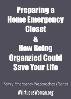 Preparing a home emergency closet is so important! Being organized could save your life. #homesecuritydiysafetytips