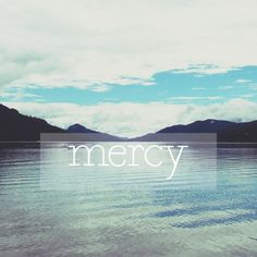 five-minute friday: mercy Looking Up, Friday, Travel, Viajes, Destinations, Traveling, Trips