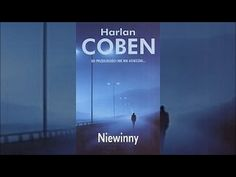 Niewinny Harlan Coben [Audiobook PL] - YouTube Harlan Coben, Audiobook, Youtube, Youtubers, Youtube Movies