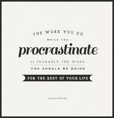the work you do while you procrastinate