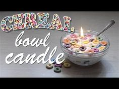 Candles & Wax Melts - Ideas & Inspiration - DIY Cereal Bowl Candle (YouTube)