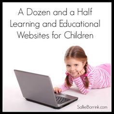 A Dozen and a Half Learning and Educational Websites for Children | SallieBorrink.com
