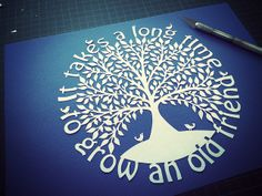 It takes a long time to grow an old friend - papercut