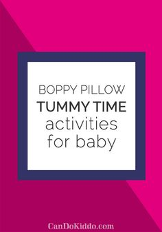 Boppy Pillow Tummy Time Activities for Baby Play