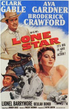 LONE STAR - Clark Gable - Ava Gardner - Broderick Crawford - Lionel Barrymore - Beulah Bondi - Screenplay by Borden Chase - Directed by Vincent Sherman - MGM - Movie Poster. Broderick Crawford, Old Movies, Vintage Movies, Great Movies, Clark Gable, Classic Movie Posters, Classic Movies, Ava Gardner Movies, Westerns