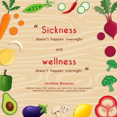 #Sickness  doesn't happen overnight and #wellness  doesn't happen overnight. - Andrea Beaman #motivational #inspirational