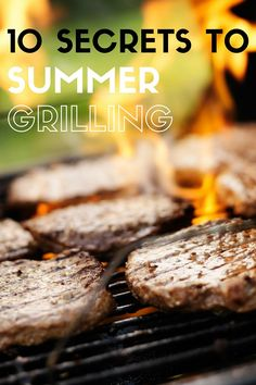 10 Secrets to Summer Grilling