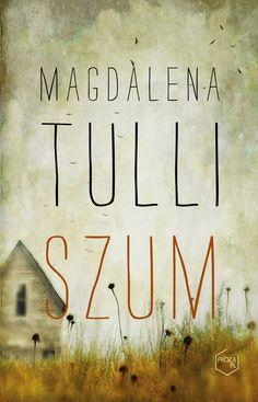 """Magdalena Tulli, """"Szum"""", materiały wydawnictwa Znak Litera Nova"""