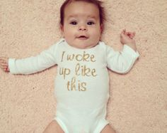 I Woke Up Like This Gold Baby Onesie, Baby Bodysuit, Baby clothes