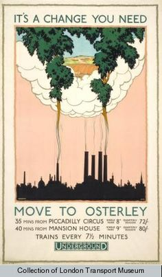 It's A Change You Need - Move To Osterley, by Victor Hembrow, 1926 Posters Uk, Railway Posters, London Transport Museum, Public Transport, British Travel, Vintage London, London Underground, Art Institute Of Chicago, Vintage Travel Posters