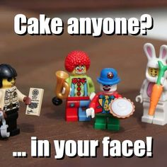 Cake anyone? - ... in your face! via brickmeme.com