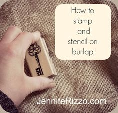 How to stamp and stencil on burlap... Btw... Let me take a moment to realize, This is my 3,333 pin! Thank you Pinterest for your ideas and inspiration. May there be many more to come
