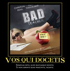 Bestiaria Latina: Brevissima - Latin Distich Poetry: Vos Qui Docetis. You who teach others (quicumque docetis alios) should set an example (detis exemplum); if you cannot heed (si non servatis) your own teachings (quae praecipitis), keep silent (taceatis).