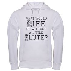 Life without flute hoodie