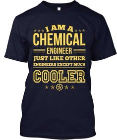 Chemical engineers. should say mechanical engineers though to be more accurate ;D