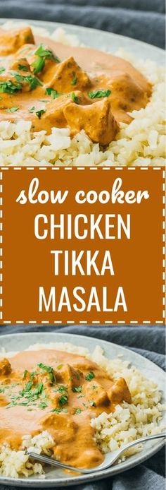A homemade restaurant-quality version of chicken tikka masala using the slow cooker. crockpot / indian dishes / crock pot / families / weeknight dinners / comfort foods / rice / spices / curries / keto / low carb / diet / atkins / induction / meals / recipes / easy / dinner / lunch / foods / healthy / gluten free / paleo / meal planning / super bowl / clean eating / ideas / authentic / best / trader joes / sauce / light #indian #chicken #keto