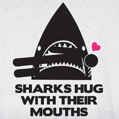 SHARKS HUG WITH THEIR MOUTH SHIRT