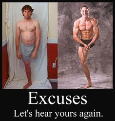 I Love It…    There Are No Excuses. Excuses Are For People Who Don't Want It Bad Enough…  http://seja-saudavel-be-healthy.tumblr.com/