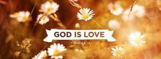 1 John 4:8 - God Is Love. - Facebook Cover Photo