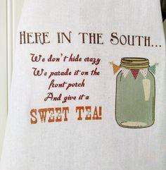Southern Tea Towel, Here in the South, Mason Jar Sweet Tea Towel
