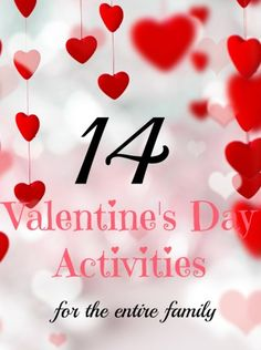 Looking for last minute Valentine's Day activities? Here are 14 simple and fun ideas for the entire family.