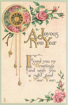 A JOYOUS NEW YEAR  I SEND YOU MY GREETINGS AND WISH YOU A RIGHT GOOD NEW YEAR